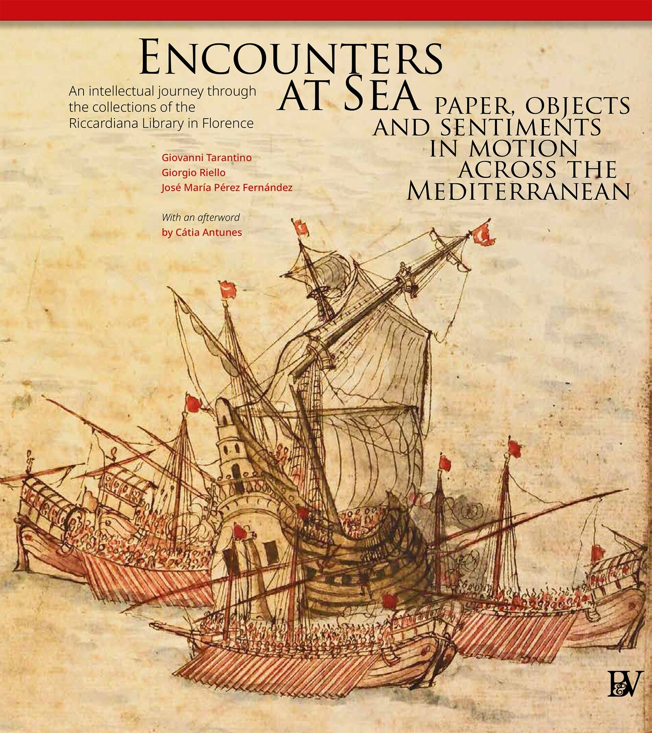 Encounters at sea : paper, objects and sentiments in motion across the Mediterranean