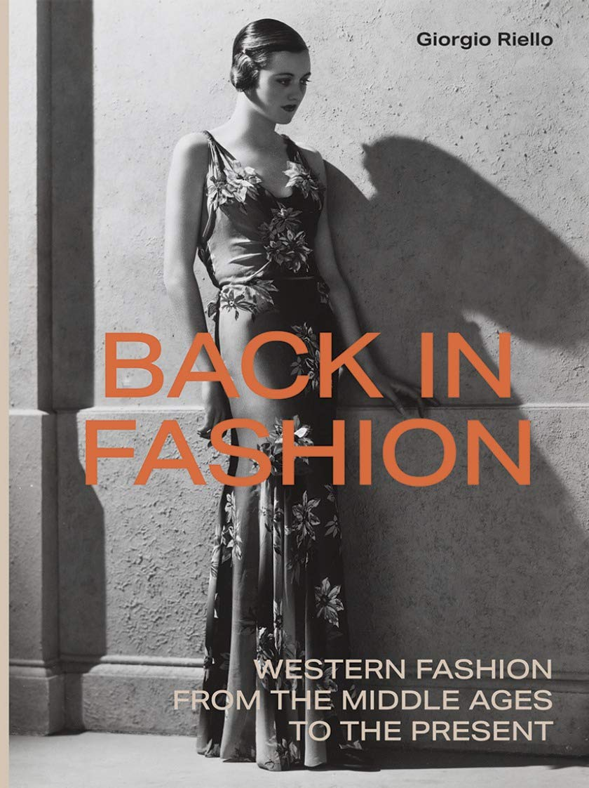 Back in fashion : western fashion from the middle ages to the present