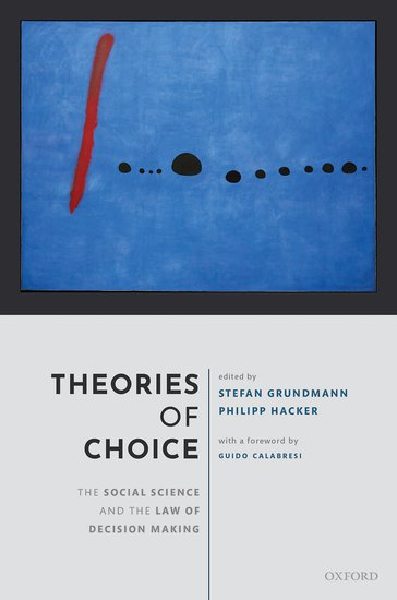 Theories of choice : the social science and the law of decision making