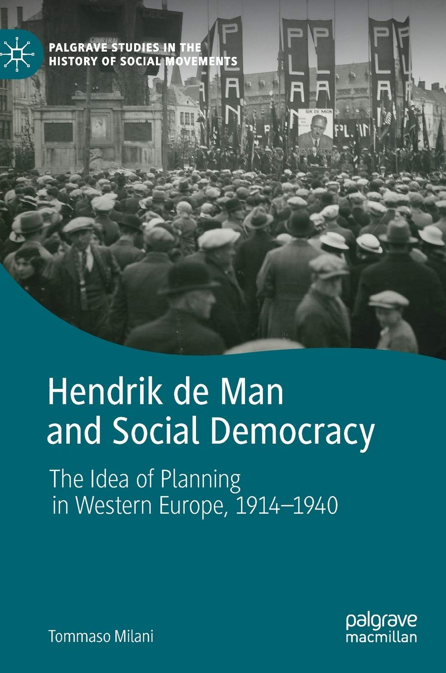 Hendrik de Man and social democracy : the idea of planning in Western Europe, 1914-1940